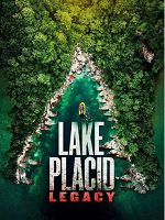[美] 史前巨鱷6 (Lake Placid:Legacy) (2018)