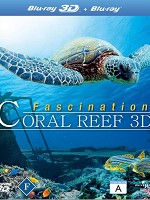 珊瑚礁的魅力-神秘的水底世界 (Fascination Coral REEF MYSTERIOUS WORLDS UNDERWATER) (2013) (3D+2D)